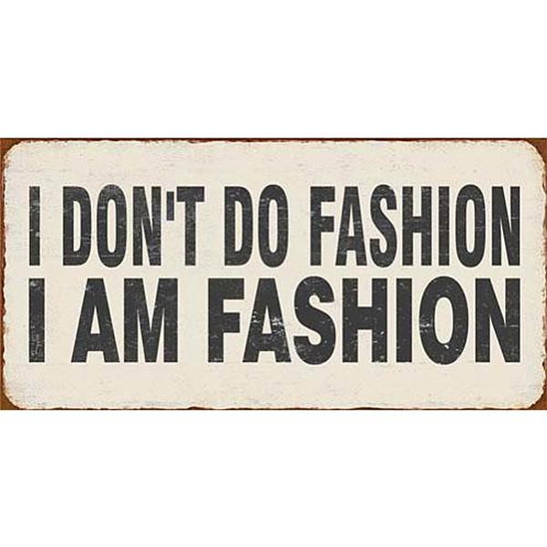 Magnet Ich tue nicht Mode, ich bin Mode