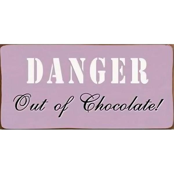 Magnet/Kylskåpsmagnet DANGER Out of Chocolate!
