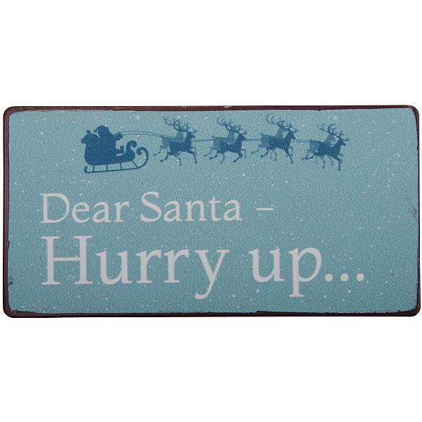 Magnet/Kylskåpsmagnet Dear Santa hurry up