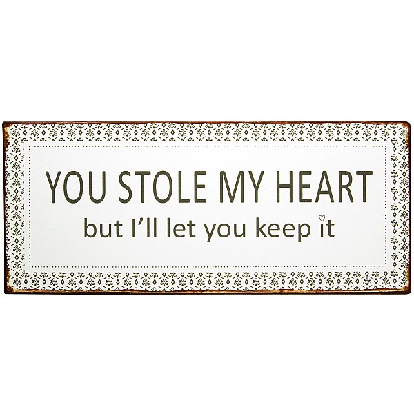 Tin Sign / Metal Sign You stole my heart