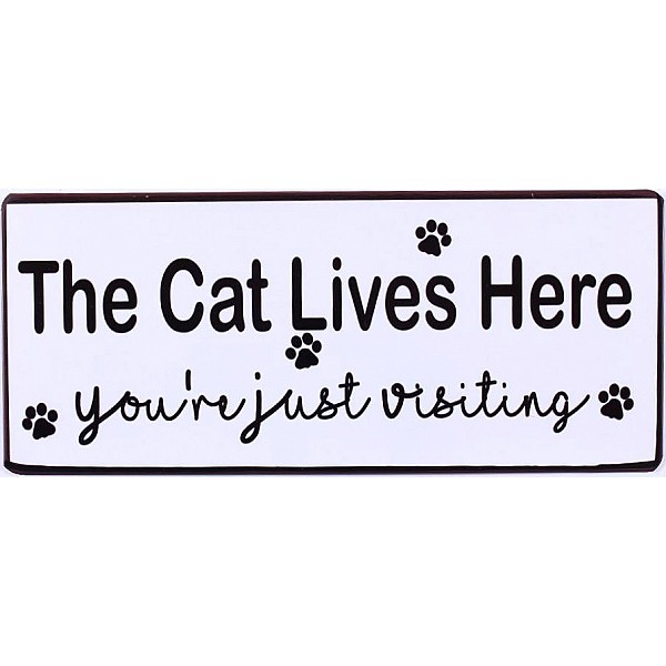 Tin Sign The cat lives here you're just visiting