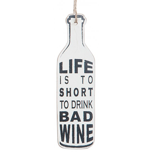 Wine Bottle Tag - Life is to short to drink bad wine