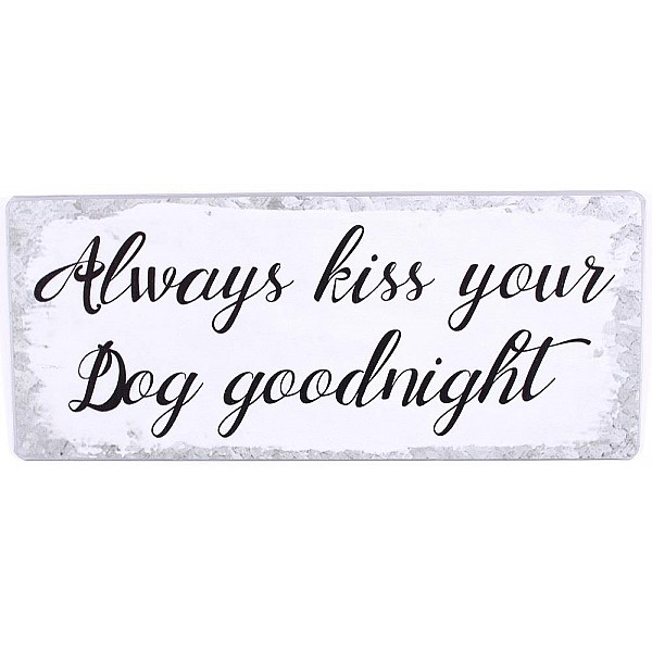 Blechschild Küssen Sie Ihren Hund immer eine gute Nacht