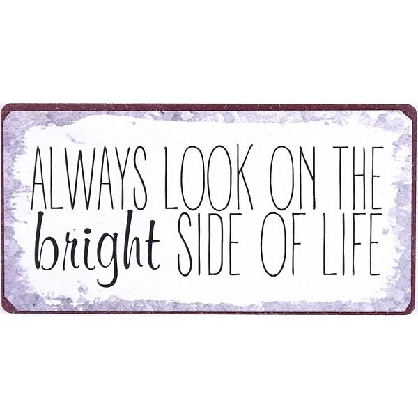 Magnet/Kylskåpsmagnet Always look on the bright side of life