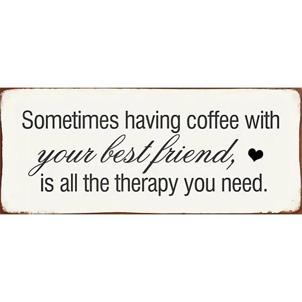 Plåtskylt Coffee with your best friend