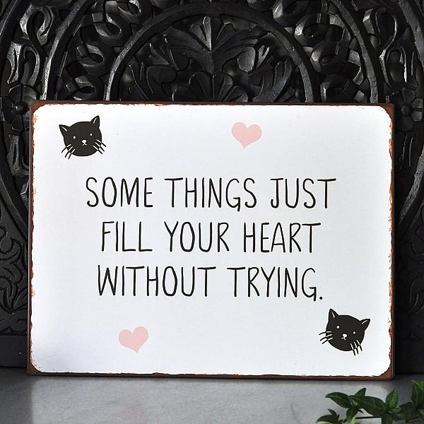 Plåtskylt Some things just fill your heart - Katt