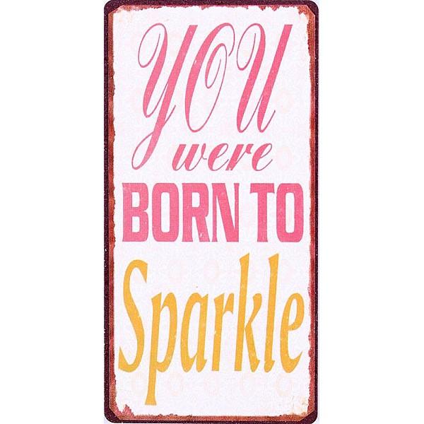 Magnet/Kylskåpsmagnet You were born to sparkle