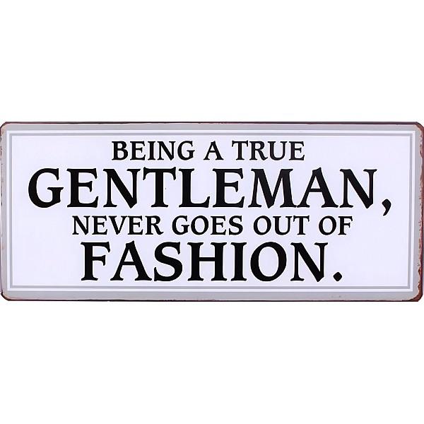 Plåtskylt Being a true gentleman