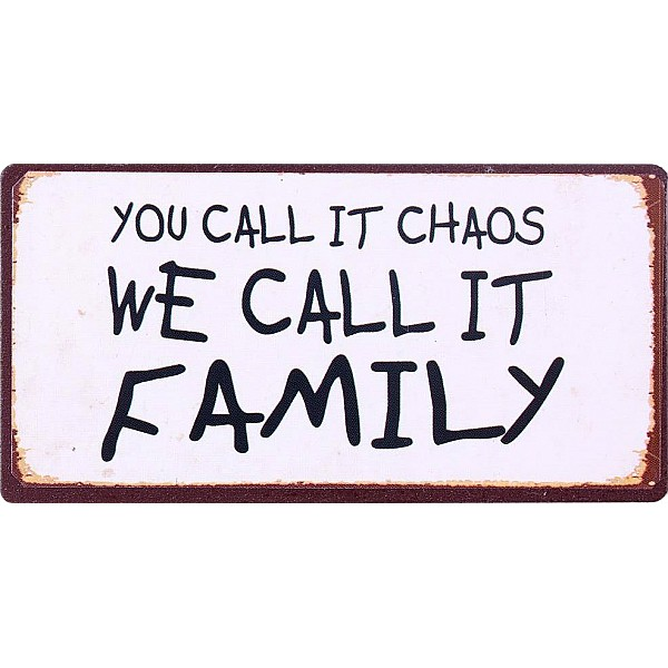 Magnet/Kylskåpsmagnet You call it chaos we call it family