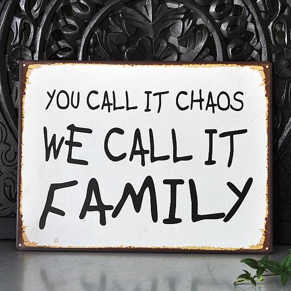 Plåtskylt You call it chaos we call it family
