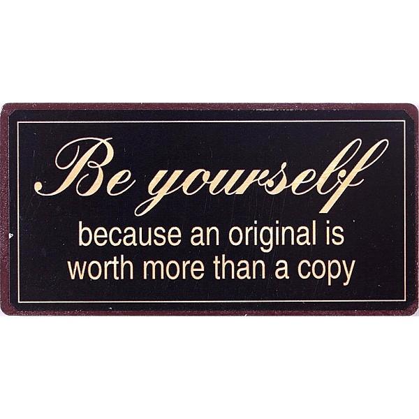 Magnet/Kylskåpsmagnet Be yourself