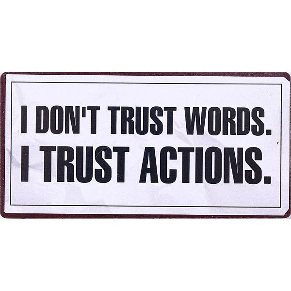 Magnet/Kylskåpsmagnet I don't trust words I trust actions