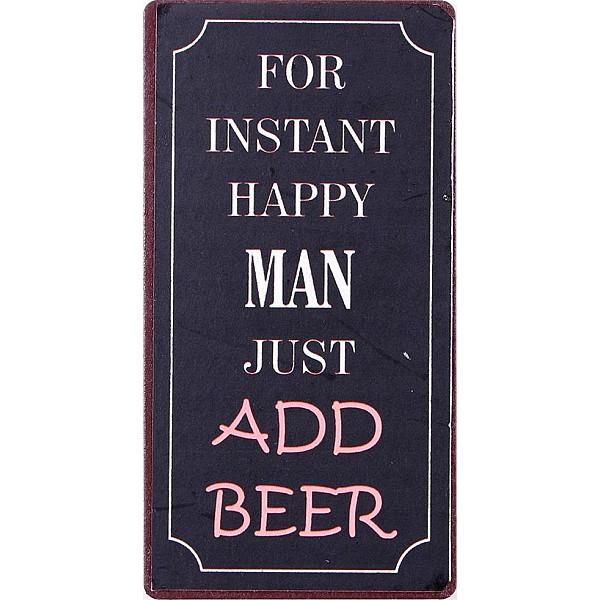 Magnet/Kylskåpsmagnet For instant happy man just add beer