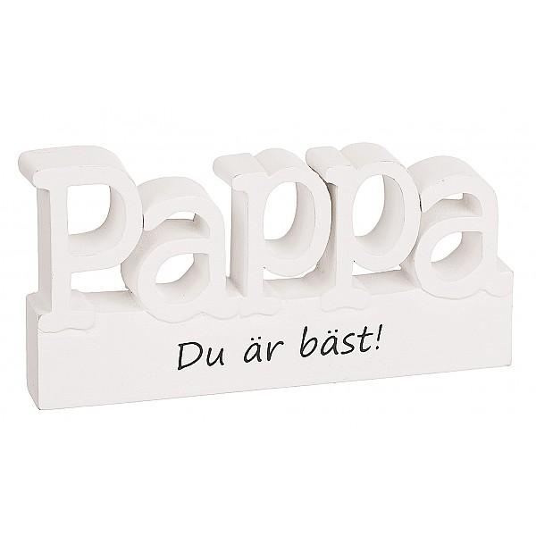 Skylt Stående bokstäver Pappa du är bäst!
