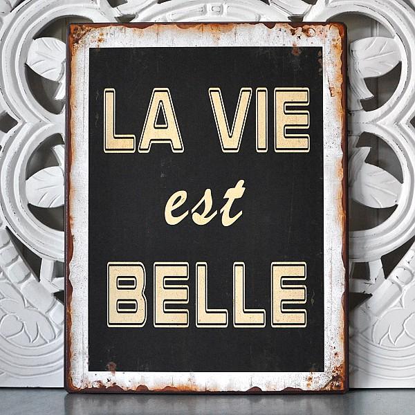 Plåtskylt La vie est belle