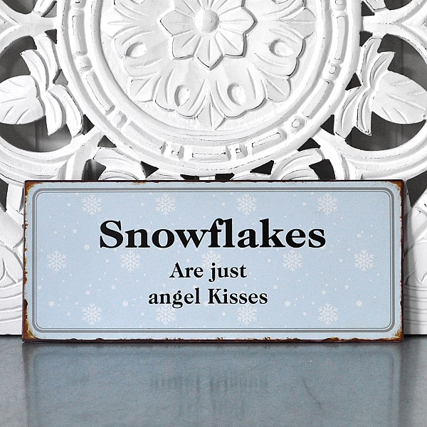 Tin Sign Snowflakes are just angel kisses