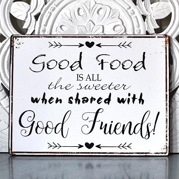 Plåtskylt Good food sweeter with good friends