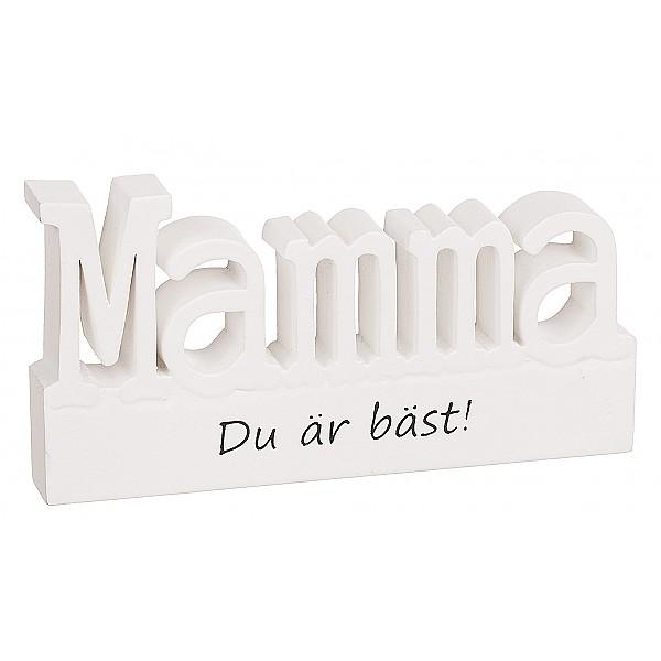 Skylt Stående bokstäver Mamma du är bäst!