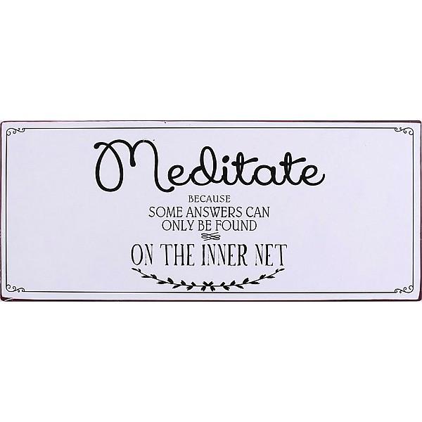 Plåtskylt Meditate