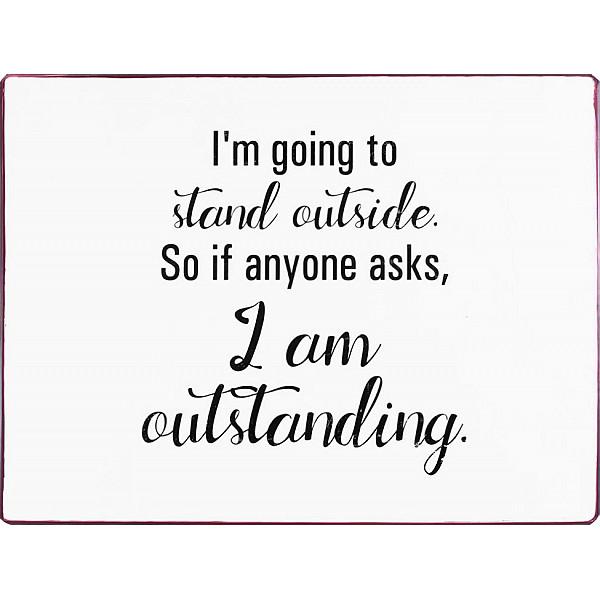 Plåtskylt I am outstanding