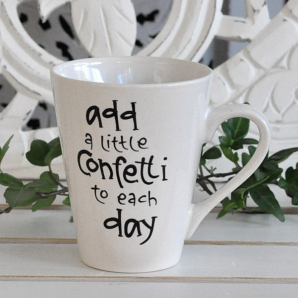 Mugg Add a little Confetti to each day