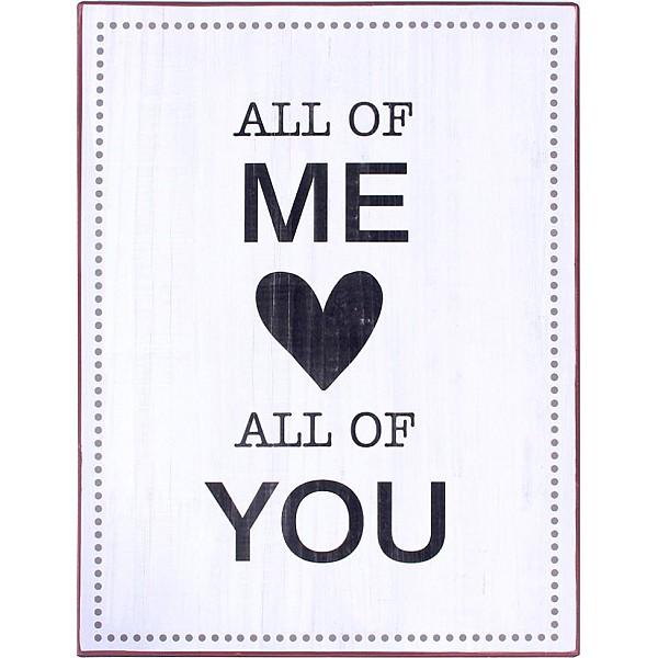 Plåtskylt All of me love all of you