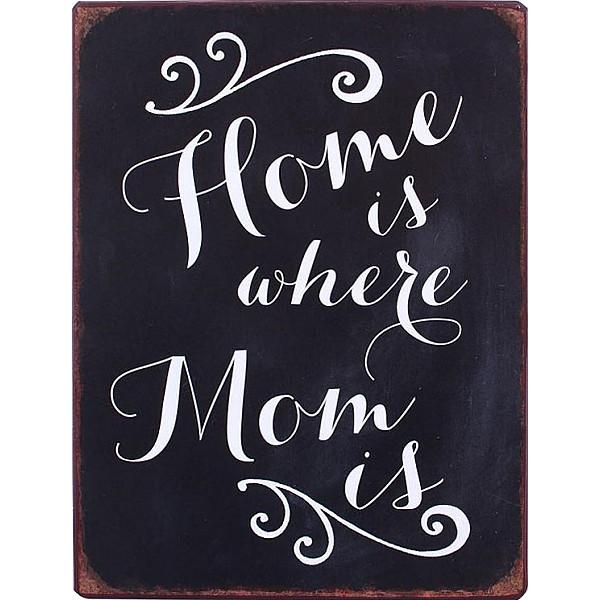 Plåtskylt Home is where mom is