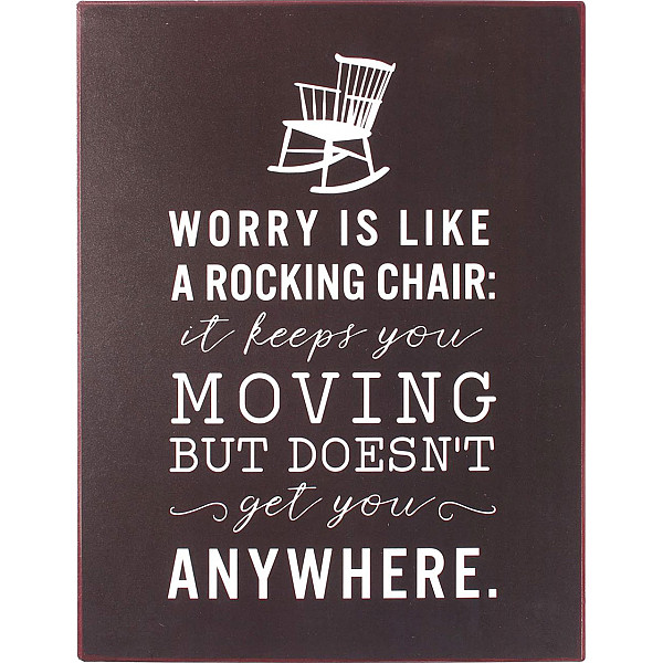 Plåtskylt Worry is like a rocking chair