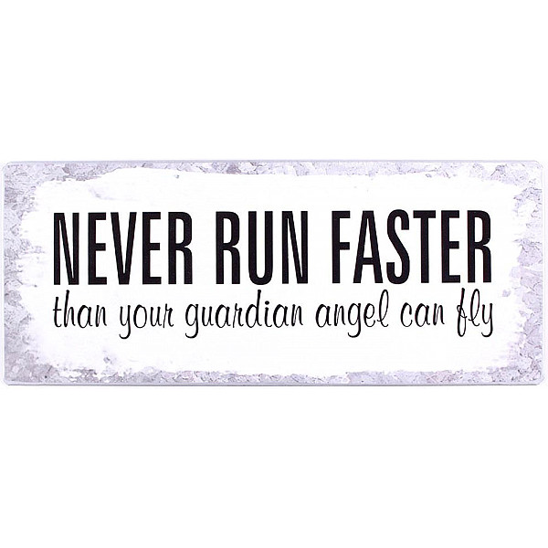 Plåtskylt Never run faster than your guardian angel can fly