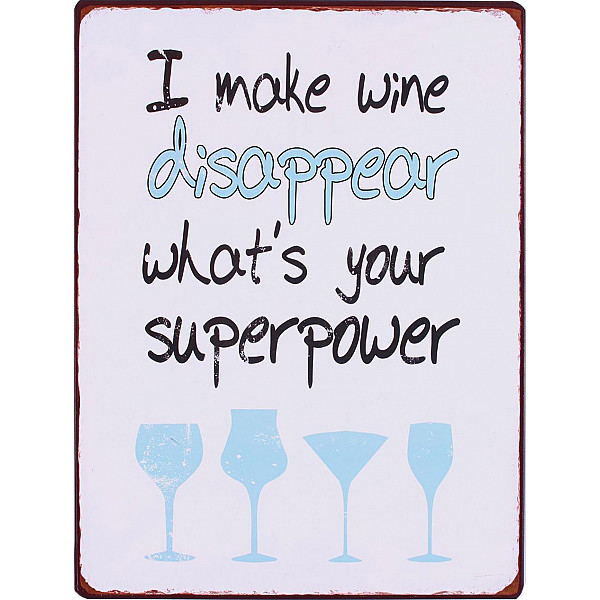 Plåtskylt I make wine disappear whats your superpower