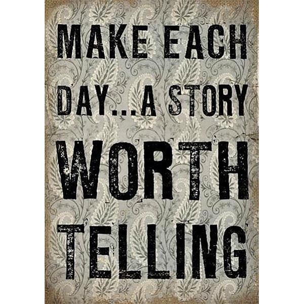 Canvastavla Make each day ... a story worth telling