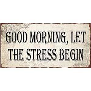 Magnet / Kylskåpsmagnet Good morning, let the stress begin