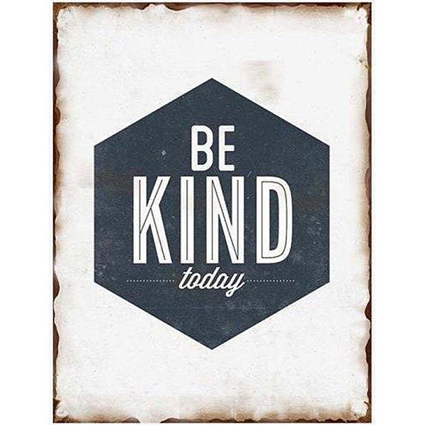 Plåtskylt Be kind today