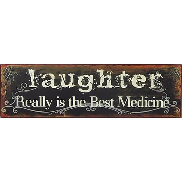 Plåtskylt Laughter Really is the best medicine