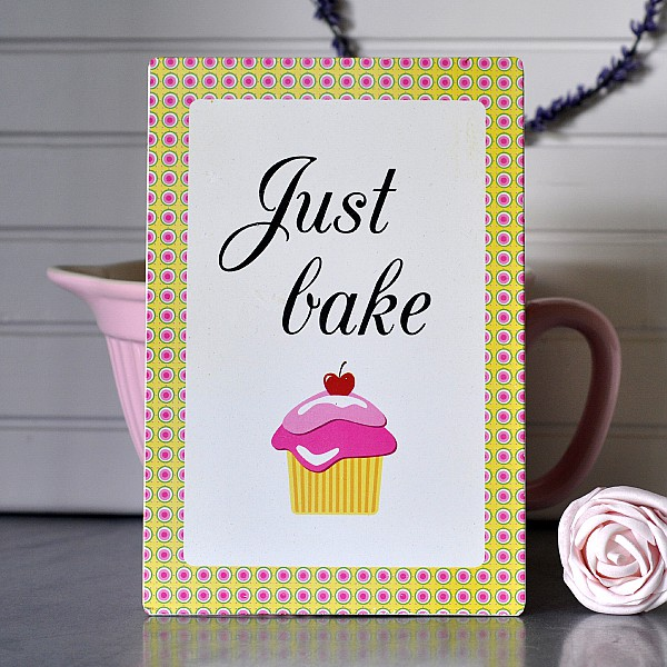 Metal Sign Just bake