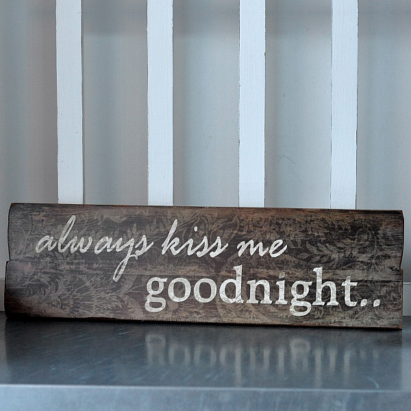 Wooden Sign Always kiss me goodnight