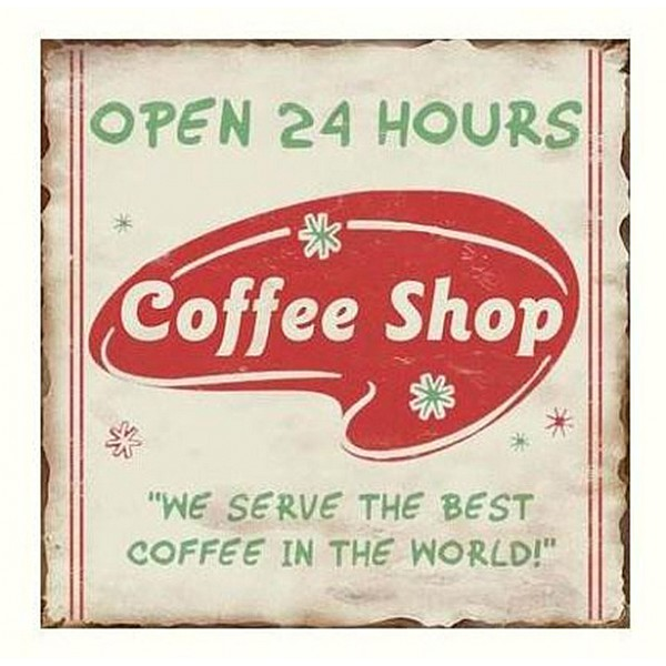 Metal Sign OPEN 24 HOURS Coffee Shop