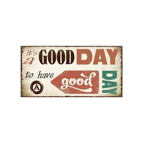Magnet/Kylskåpsmagnet It's a good day to have a good day