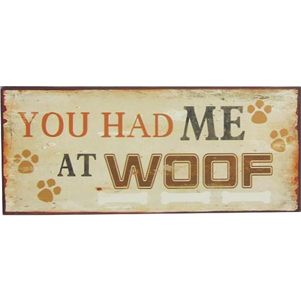 Tin Sign You had me at woof