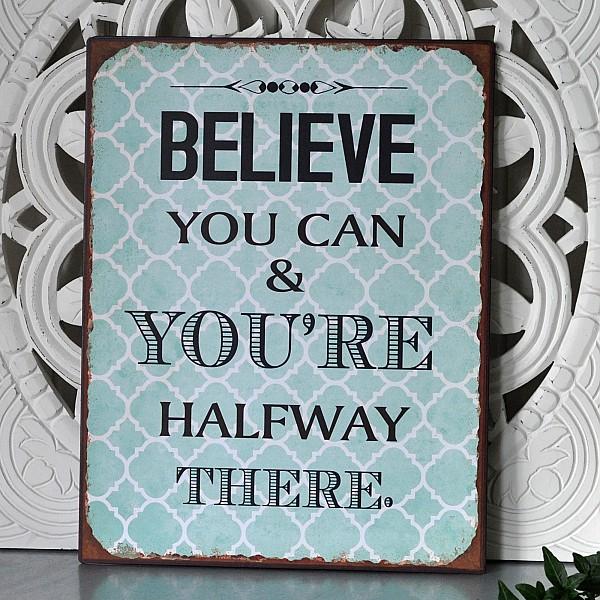 Plåtskylt Believe you can