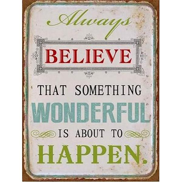 Plåtskylt Always believe