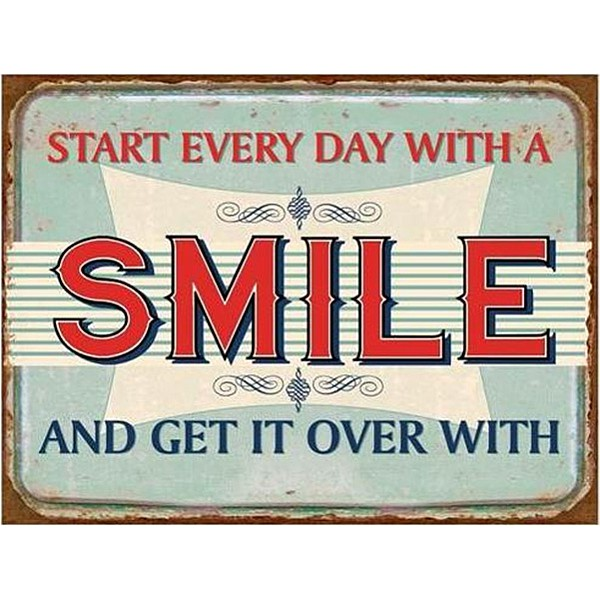 Plåtskylt Start every day with a smile