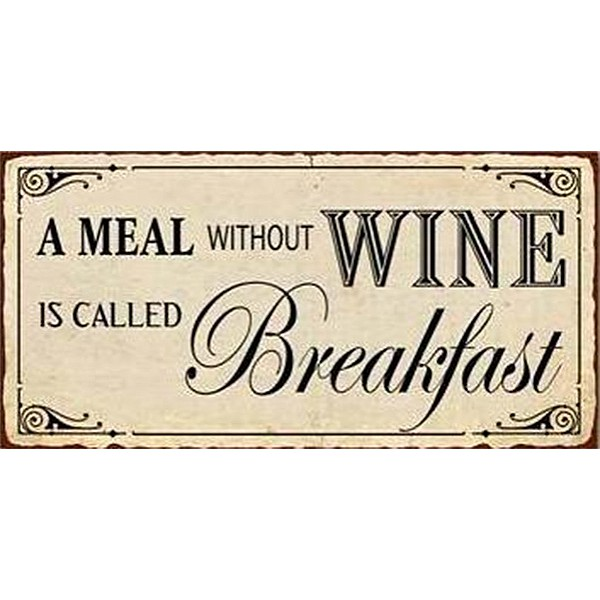 Magnet A meal without wine is called breakfast