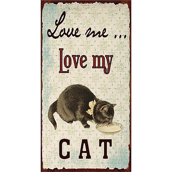 Plåtskylt Love me ... Love my cat