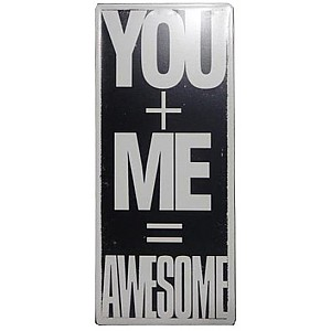 Tin Sign YOU + ME = AWESOME
