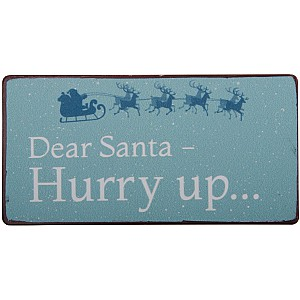 Magnet Dear Santa hurry up