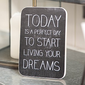 Wooden Sign Today is a perfect day to start living