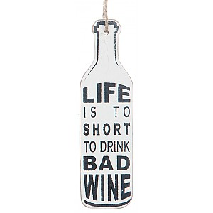 Vinflaska Tag Life is to short to drink bad wine