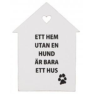 Wooden Sign Ett hem utan en hund