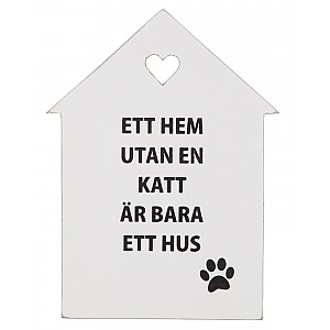 Wooden Sign Ett hem utan en katt